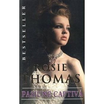 Pasiune Captiva - Rosie Thomas