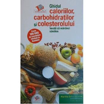 Ghidul caloriilor, carbohidratilor si colesterolului ed. color