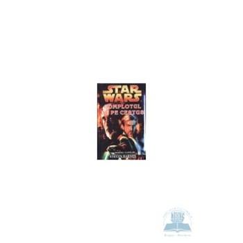 Star Wars - Complotul de pe Cestus - Steven Barnes