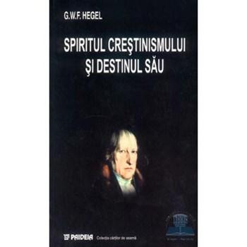 Spiritul crestinismului si destinul sau - G.W.F. Hegel 973-596-105-9