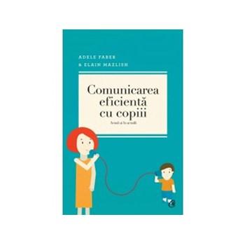 Comunicarea eficienta cu copii ed.2013 - Adele Faber , Elaine Mazlish 629212