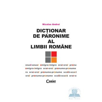 Dictionar de paronime al limbii romane - Nicoale Andrei 973-135-506-1