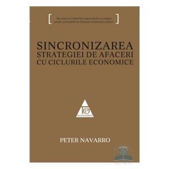 Sincronizarea strategiei de afaceri cu ciclurile economice - Peter Navarro