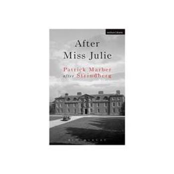 After Miss Julie, editura Bloomsbury Academic Methuen