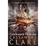 The Infernal Devices 3: Clockwork Princess (The Infernal Devices)