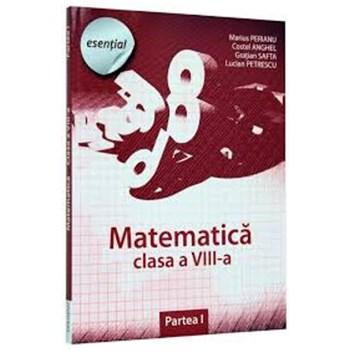 Esential. Matematica clasa VIII - Partea I