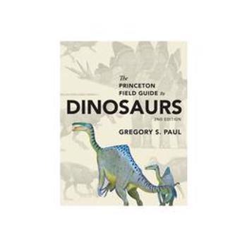 Princeton Field Guide to Dinosaurs, editura University Press Group Ltd