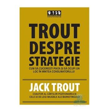 Trout despre strategie - Jack Trout