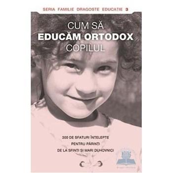 Cum sa educam ortodox copilul