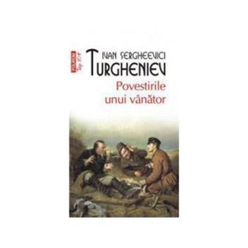 POVESTIRILE UNUI VINATOR Top 10 IVAN SERGHEEVICI TURGHENIEV