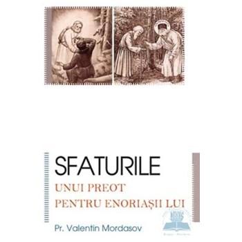 Sfaturile unui preot pentru enoriasii lui - Valentin Mordasov
