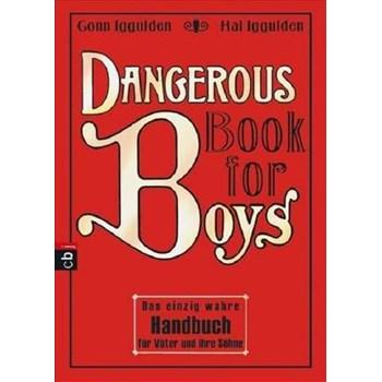 Dangerous Book for Boys (cbj Taschenbücher, nr. 22046)