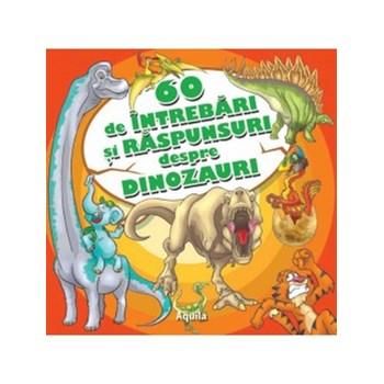 60 de intrebari si raspunsuri despre dinozauri