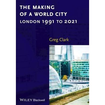 The Making of a World City: London 1991 to 2021