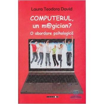 Computerul, un magician? O abodare psihologica - Laura Teodora David
