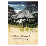 Mic dictionar de moldovenisme - Roxana Marian