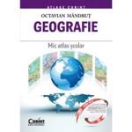Geografia Romaniei. Mic Atlas Scolar Ed.2015 - Octavian Mandrut, editura Corint