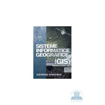 Sisteme Informatice Geografice (Gis) - George Dimitriu