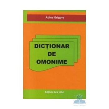 Dictionar de omonime - Adina Grigore