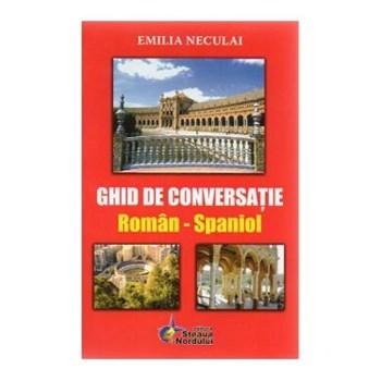 Ghid de conversatie roman-spaniol - Emilia Neculai