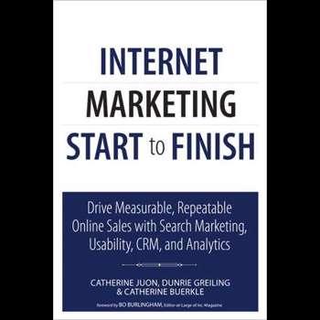 Internet Marketing Start to Finish (Que Biz-Tech)