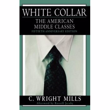 White Collar: The American Middle Classes, Fiftieth Anniversary Edition