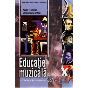Educatie Muzicala Cls 10 - Anca Toader, Valentin Moraru