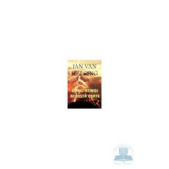 Sa nu atingi aceasta carte - Jan van Helsing 973-636-163-2