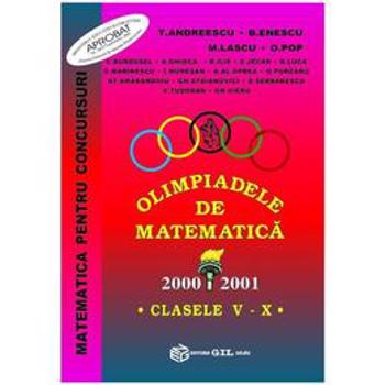 Olimpiadele de matematica - Clasele 5-10 2001 - T. Andreescu, editura Gil