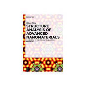 Structure Analysis of Advanced Nanomaterials, editura Birkhauser (de Gruyter)