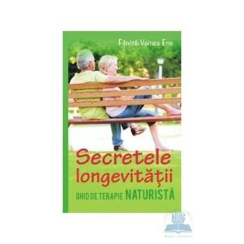Secretele longevitatii. Ghid de terapienaturista - Fanica-Voinea Ene