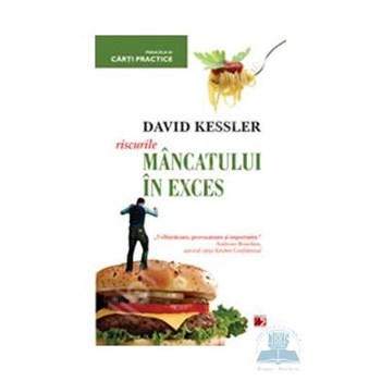 Riscurile mancatului in exces - David Kessler 370624