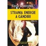 Strania energie a gandirii - Florin Gheorghita, editura Polirom