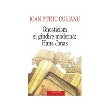 Gnosticism si gindire moderna: Hans Jonas (ebook)