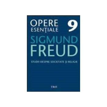 Opere esentiale 9 - Studii despre societate si religie 2010 - Sigmund Freud 973-707-351-8