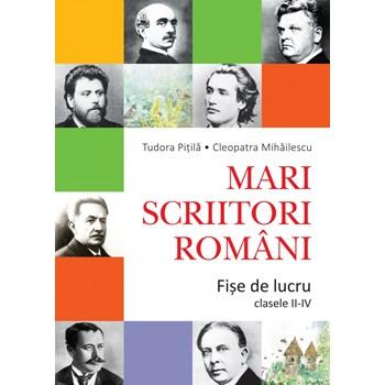 Mari scriitori romani. Fise de lucru clasele II-IV