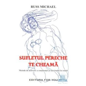 Sufletul pereche te cheama - Russ Michael
