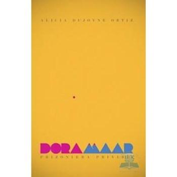 Dora Maar - Prizoniera privirii - Alicia Dujovne Ortiz