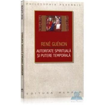 Autoritate spirituala si putere temporala - Rene Guenon 359945