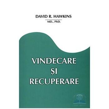 Vindecare si recuperare - David R. Hawkins 978-973-88581-3-8
