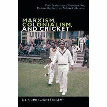 Marxism, Colonialism, and Cricket: C. L. R. James's Beyond a Boundary, Paperback