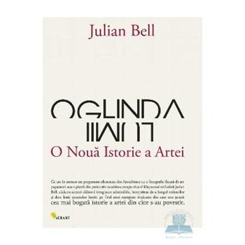 Oglinda lumii o noua istorie a artei - Julian Bell 973-88392-0-5