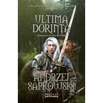 Ultima Dorinta. Prima Parte Din Seria Witcher - Andrzej Sapkowski