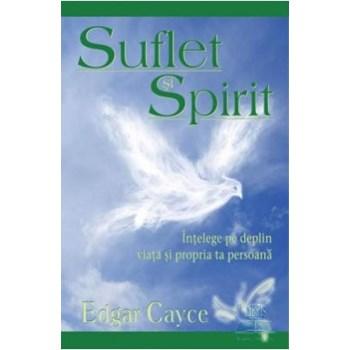 Suflet si spirit - Edgar Cayce 330285