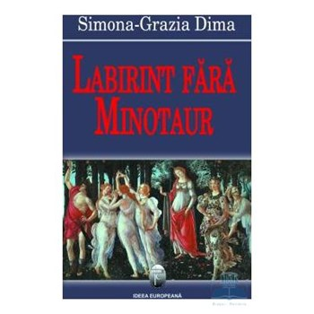 Labirint fara minotaur - Simona-Grazia Dima