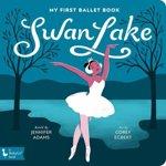 Swan Lake: My First Ballet Book, Hardcover - Jennifer Adams