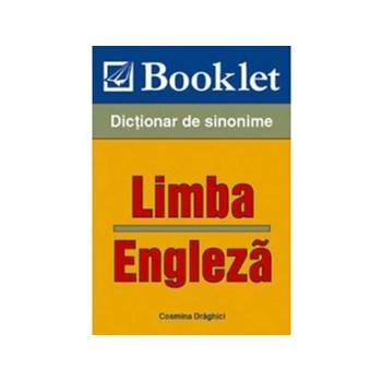 Limba engleza. Dictionar de sinonime - Cosmin Draghici