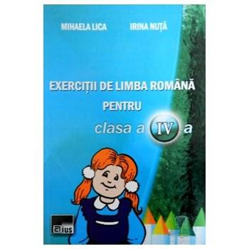 Exercitii de limba romana pentru cls 4 - Mihaela Lica, Irina Nuta