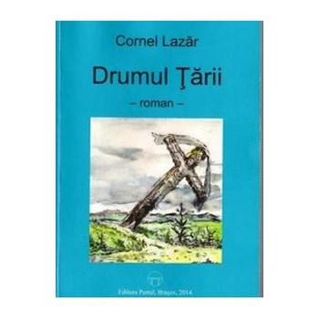 Drumul Tarii - Cornel Lazar 978-606-658-101-1