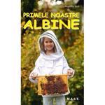 Primele noastre albine - Angelika Sust